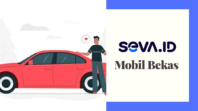 Seva Mobil Bekas, Marketplace Jual Beli Mobil Terbaik 2020