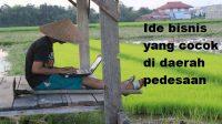 Ide Bisnis Di Desa yang Potensial Untuk Dikembangkan